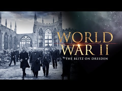 World War II: The Blitz on Dresden - Full Documentary