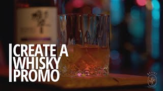 CREATING A WHISKY PROMO FOR YOUR BUSINESS