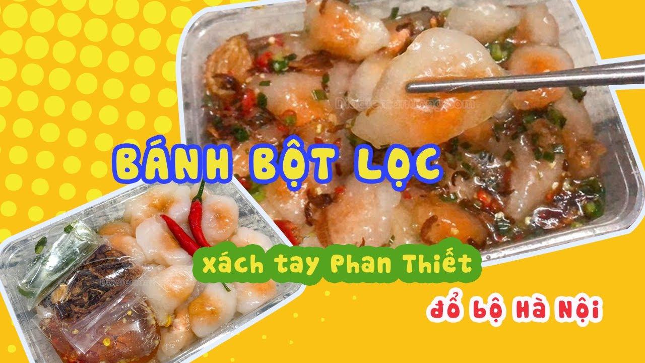BÁNH BỘT LỌC xách tay Phan Thiết đổ bộ Hà Nội| Địa điểm ăn uống