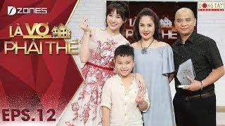 Là Vợ Phải Thế 2018 l Tập 12 Full: Câu chuyện li hôn kì lạ của cặp đôi Anh Tuấn, Nguyệt Hằng