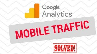 Google Analytics - how to check mobile traffic?