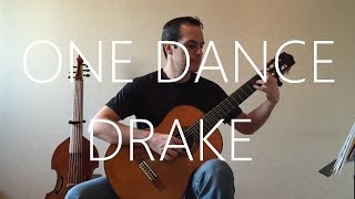 One Dance - Classical Guitar Cover (fingerstyle) - Drake Feat. Wizkid & Kyla