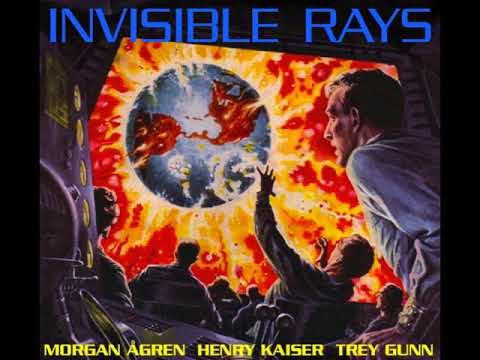 Invisible Rays - Morgan Ågren, Henry Kaiser & Trey Gunn [Full Album]