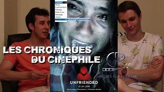 Les chroniques du cinéphile - Unfriended (Feat Fabien Condaminas)