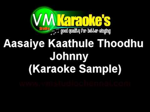 aasaiye kaathule thoodhu karaoke johnny youtube. Black Bedroom Furniture Sets. Home Design Ideas