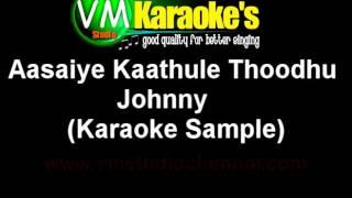 Aasaiye Kaathule Thoodhu Karaoke Johnny