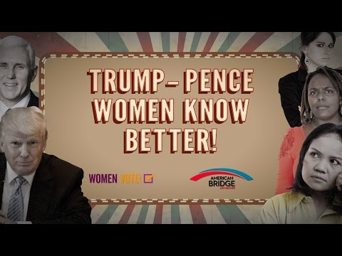 TRUMP/PENCE: WOMEN KNOW BETTER