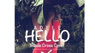 Video Adele - Hello (Nicole Cross & oXu) download MP3, 3GP, MP4, WEBM, AVI, FLV Oktober 2018