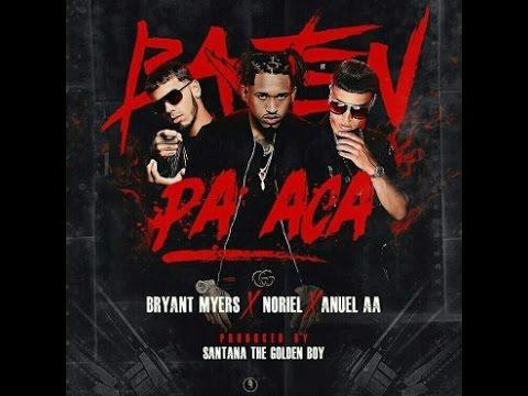 Bajen Pa´Ca - Bryant Myers X Noriel X Anuel AA