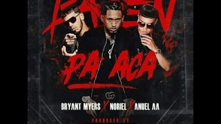 Download Bajen Pa´Ca - Bryant Myers X Noriel X Anuel AA Mp3 and Videos