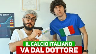 IL CALCIO ITALIANO VA DAL DOTTORE - Parodia