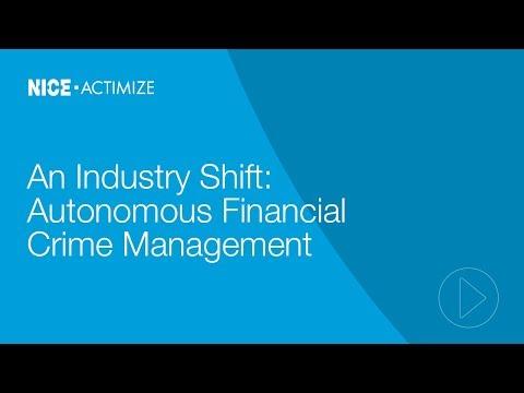 NICE Actimize - Autonomous Financial Crime Management