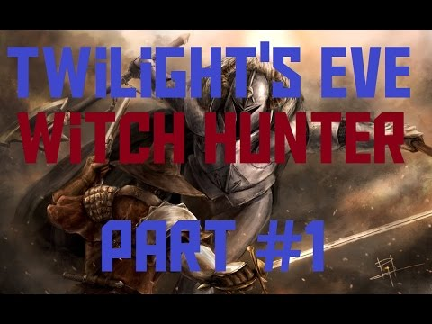 Twilights Eve RPG #1 - Warcraft 3 | WITCH HUNTER'S STARTS HERE