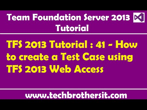 TFS 2013 Tutorial : 41 - How To Create A Test Case Using TFS 2013 Web Access
