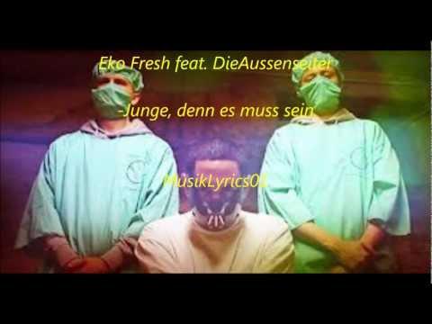 Eko Fresh feat. DieAussenseiter  Junge ,denn es muss sein Lyrics
