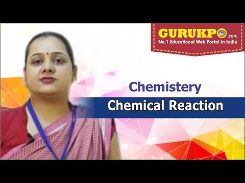 Video lecture on Chemical Reaction(B.sc Part 1)