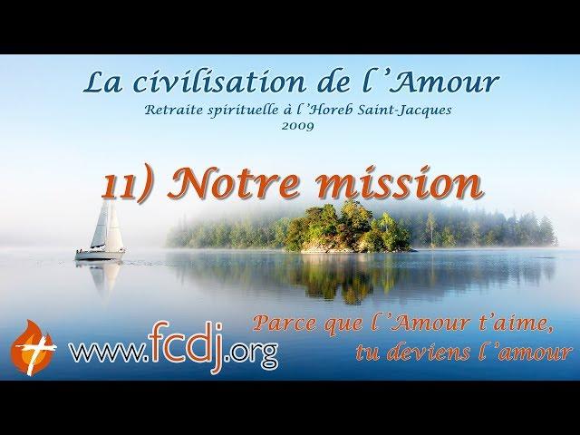 11) Notre mission dans l'invisible et le visible - 11 de 11