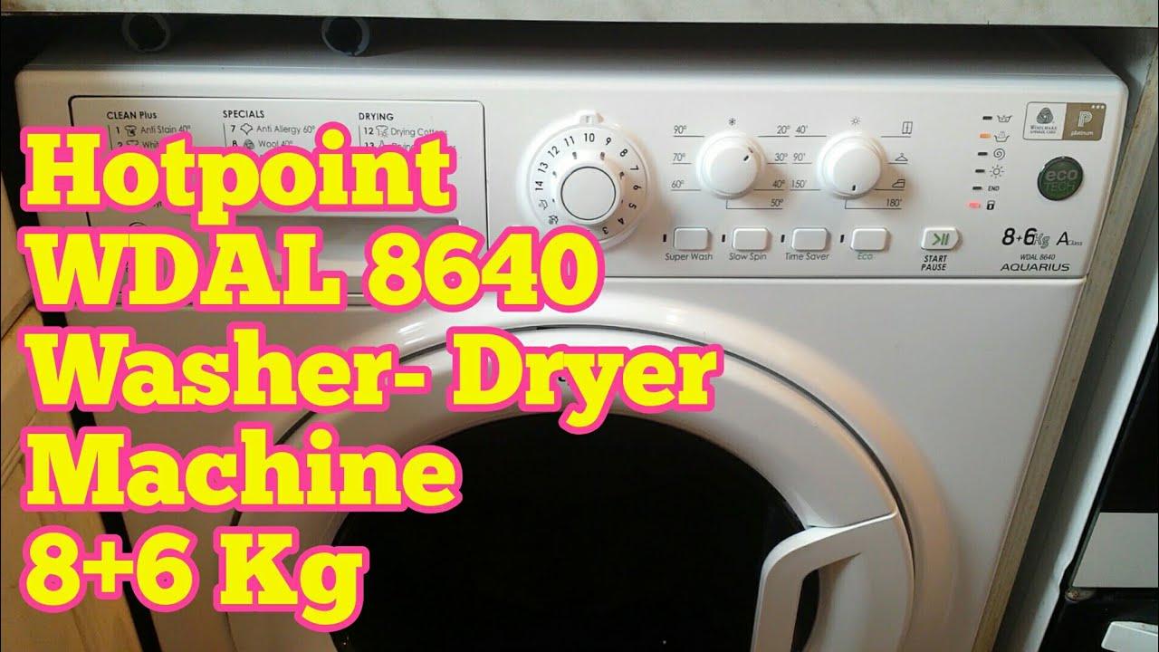 Using Hotpoint Wdal 8640 Washer Dryer Machine 86 Kg Youtube