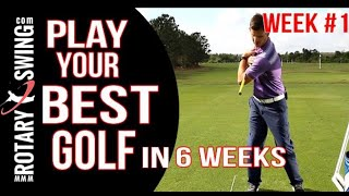 The Best Golf Of Your Life in 6 weeks | #1 of 6