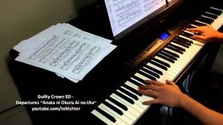 Guilty Crown Ed - Departures ~anata Ni Okuru Ai No Uta~  Piano Transcription