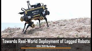 ICRA 2019 Workshop - Towards Real-World Deployment of Legged Robots
