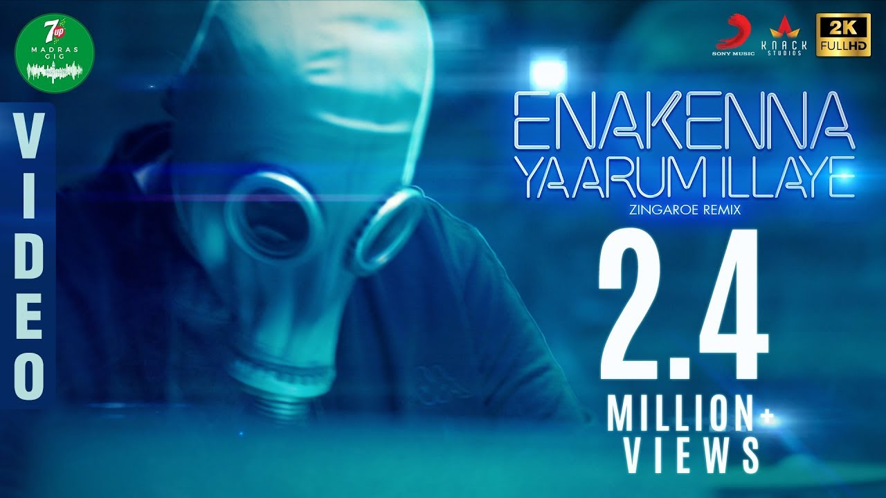 Download 7UP Madras GIG - Enakenna Yaarum Illaye Zingaroe Remix