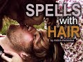 Spells with hair