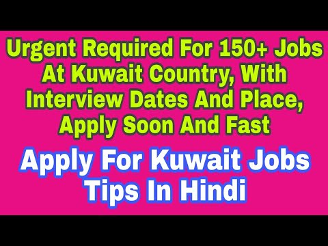 Urgent Required For 150+ Jobs At Kuwait Country, With Interview Dates And Place, Apply Soon And Fast