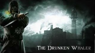 Пьяный китобой - Dishonored - Drunken Whaler (russian cover by Sadira)