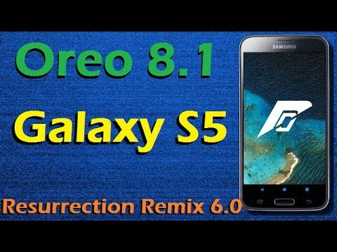Stable Oreo 8 1 For Samsung Galaxy S5 (Resurrection Remix v6 0) Official  Update and Review