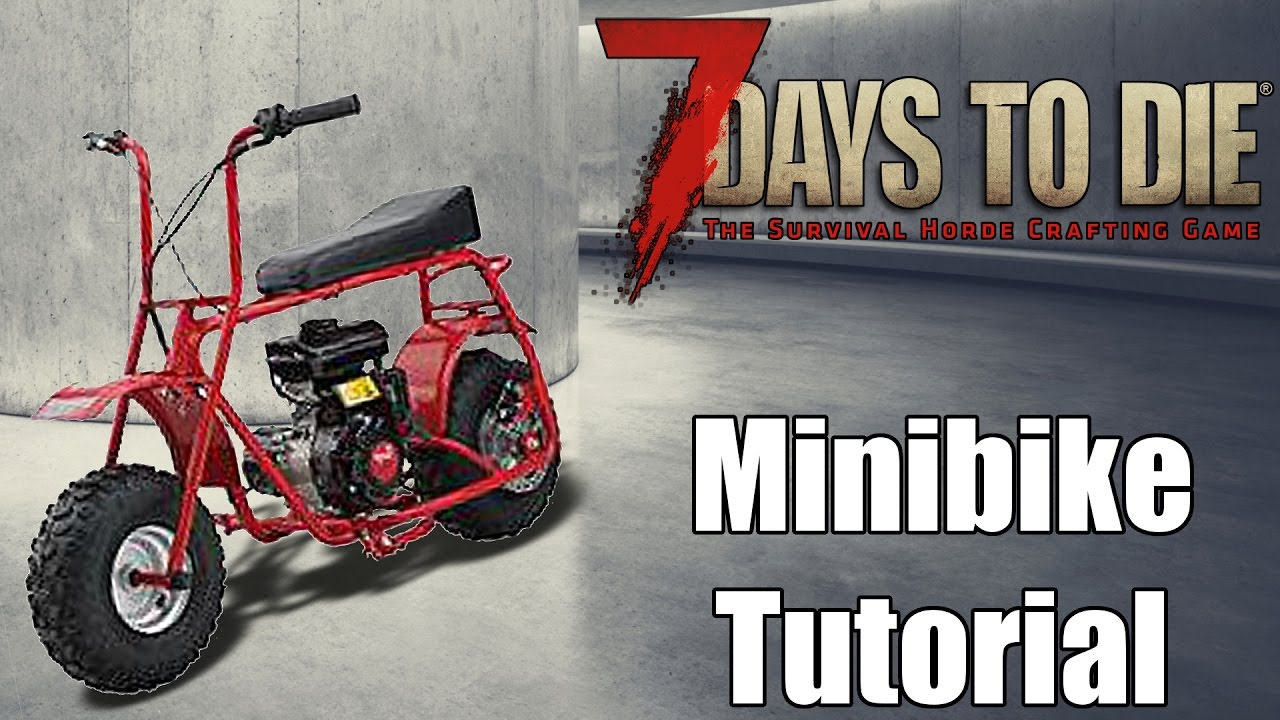7 Days To Die Tutorial Minibike How To Make A Minibike Youtube