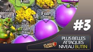 Clash Of Clans ~ Les Plus Belles Attaques : Niveau Butin ! #3