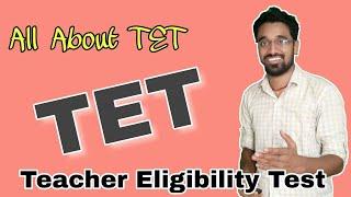 TET/Teacher Eligibility Test/Scope of TET/All about TET
