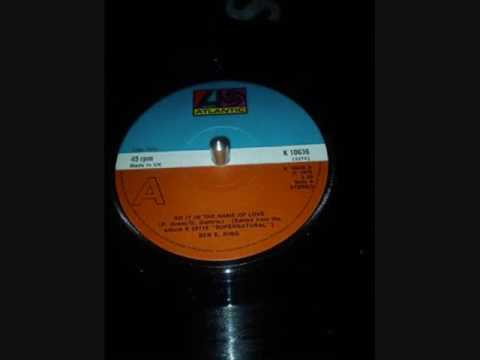 BEN E .  KING   ...  DO IT IN THE NAME OF LOVE  ...    45T 1975 mp3