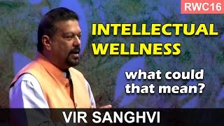 Cleanliness, Simplicity and Straight-forwardness is intellectual wellness - Vir Sanghvi RWC16