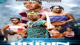 The Origin    -  Nigeria Nollywood Movie