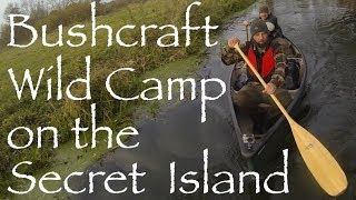 Bushcraft Canoe Camp on the Secret Island. Wild Camp with Kent Survival.