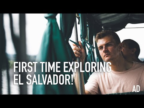 FIRST TIME EXPLORING EL SALVADOR