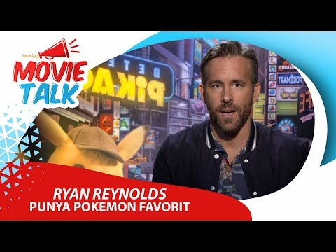 Eksklusif Ryan Reynolds POKEMON DETECTIVE PIKACHU, Apa Pokemon Favorit Om Ganteng ini?
