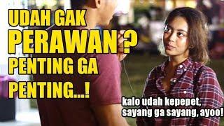 Perawan Masih Penting Ga? Ini Jawaban Cewek... | SOSIAL EKSPERIMEN INDONESIA