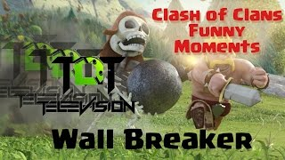 Clash of Clans Wall Breaker Funny Moment