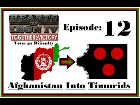 HOI4 [Together For Victory] - Afghanistan into Timurid's  (Hardest Game Yet) - #12
