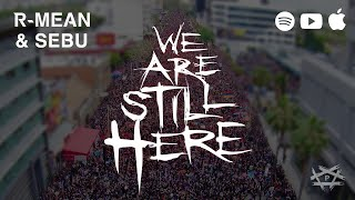 R-Mean and Sebu - We Are Still Here (Official Video)
