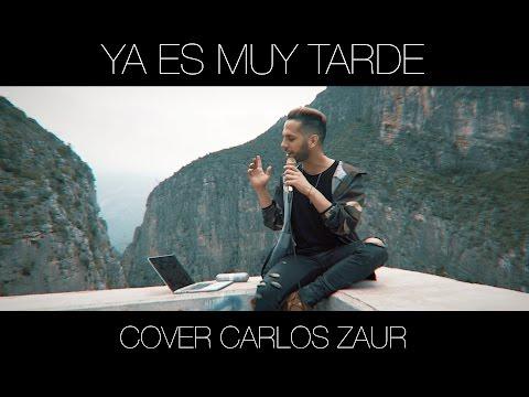 Yuridia - Ya es muy tarde   Cover   Carlos Zaur
