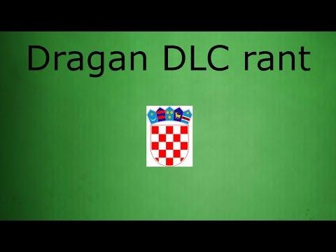 A croatian's rant on the Dragan character DLC.