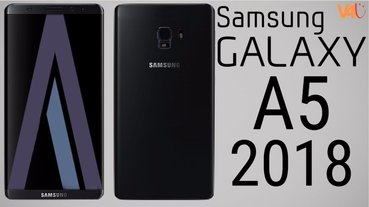 Samsung Galaxy A5 2018 First Look Specs Price Release Date Features Leaks