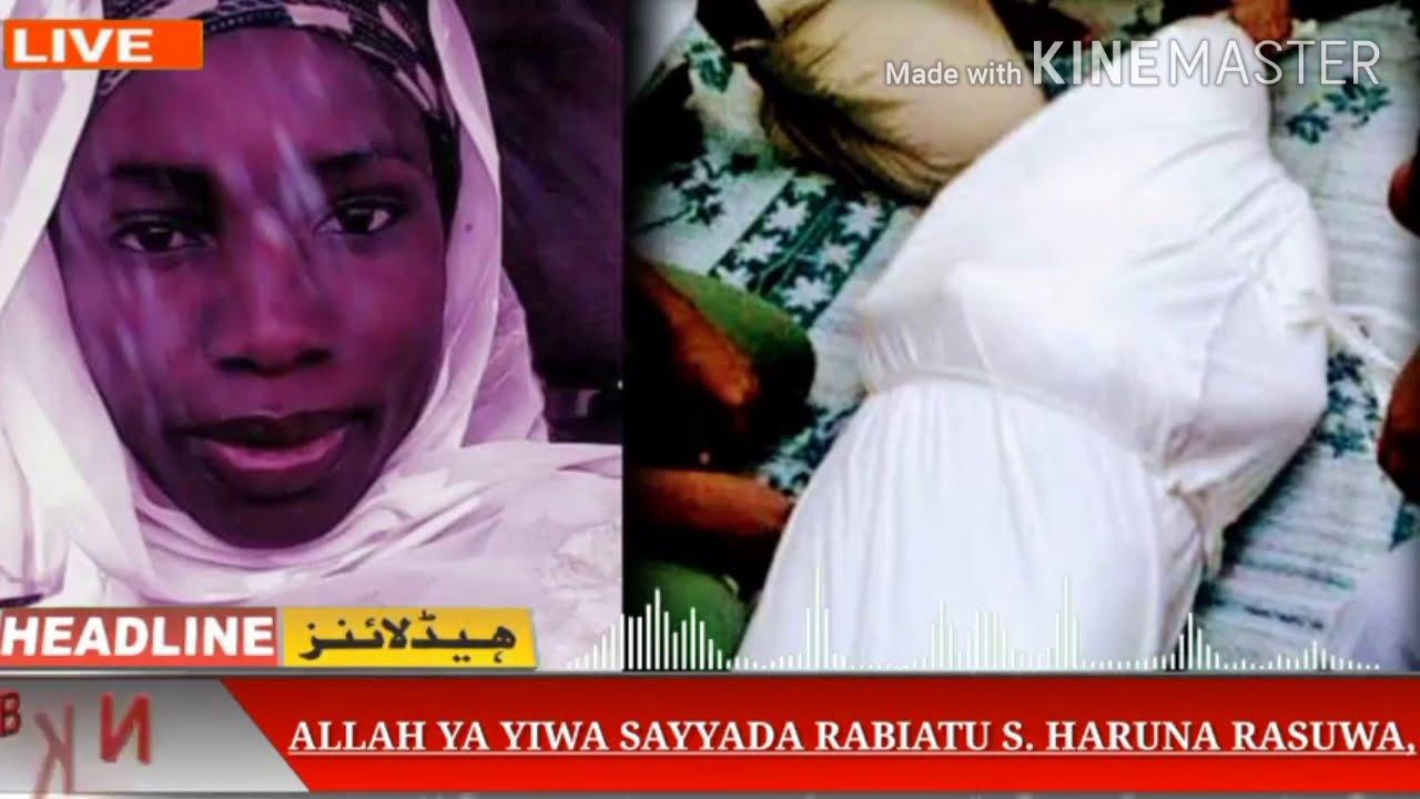 Download Innalillahi Wa'inna Ilaihi Rajiun Rabi'atu S Haruna Ta Rasu Shahararriyar Mawakir Begen Manzon Allah