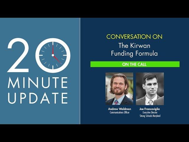 20 Minute Update: The Kirwan Funding Formula