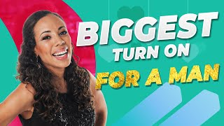 Biggest turn on for a man| Dating Advice for Women with Coach Cass
