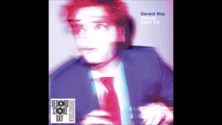 dont try gerard way audio